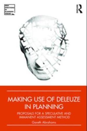 Making Use of Deleuze in Planning af Gareth Abrahams