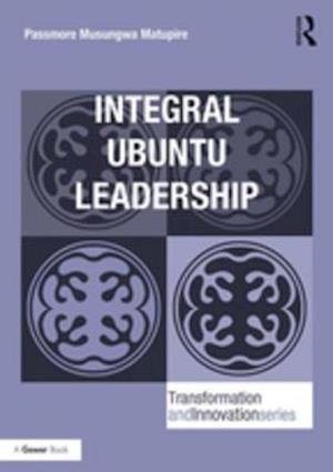 Integral Ubuntu Leadership af Passmore Musungwa Matupire