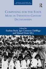 Composing for the State (Musical Cultures of the Twentieth Century)