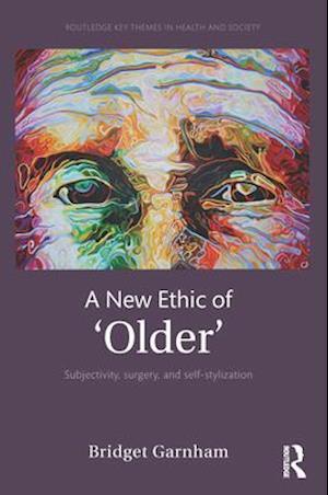 New Ethic of 'Older' af Bridget Garnham