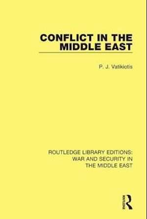 Conflict in the Middle East af P.J. Vatikiotis