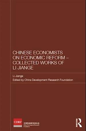 Chinese Economists on Economic Reform - Collected Works of Li Jiange af Jiange Li
