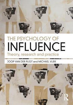 Psychology of Influence af Michael Vliek, Joop van der Pligt