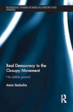 Real Democracy in the Occupy Movement af Anna Szolucha