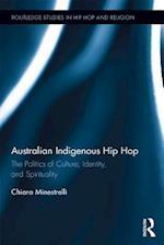Australian Indigenous Hip Hop (Routledge Studies in Hip Hop and Religion)