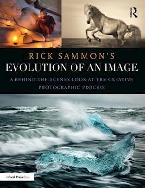 Rick Sammon's Evolution of an Image af Rick Sammon