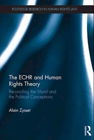 ECHR and Human Rights Theory af Alain Zysset
