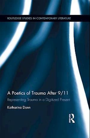 Poetics of Trauma after 9/11 af Katharina Donn