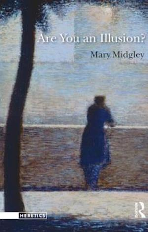 Are You an Illusion? af Mary Midgley