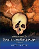 Introduction to Forensic Anthropology, Pearson eText af Steven N. Byers