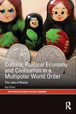 Culture, Political Economy and Civilisation in a Multipolar World Order af Ray Silvius