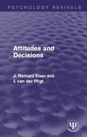 Attitudes and Decisions af Joop van der Pligt