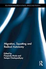 Migration, Squatting and Radical Autonomy (Routledge Research in Place Space and Politics)