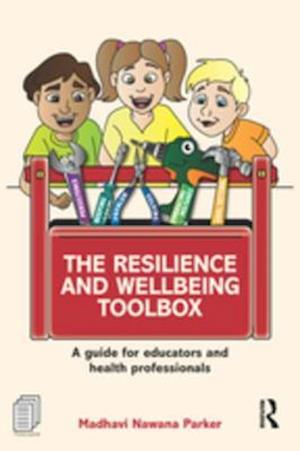 Resilience and Wellbeing Toolbox af Madhavi Nawana Parker