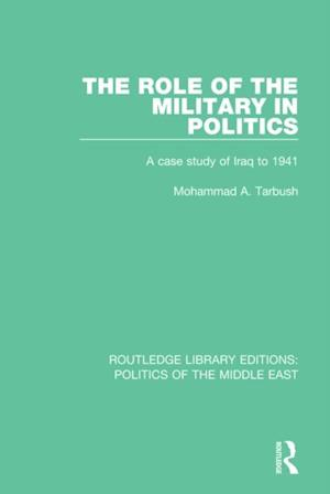 Role of the Military in Politics af Mohammad A. Tarbush