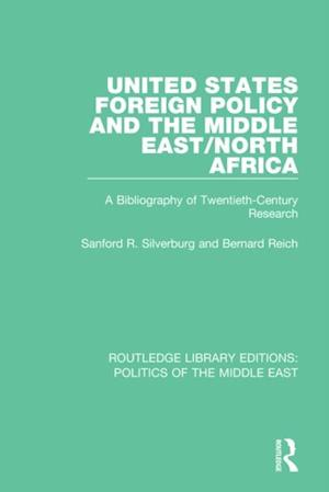 United States Foreign Policy and the Middle East/North Africa af Sanford R. Silverburg