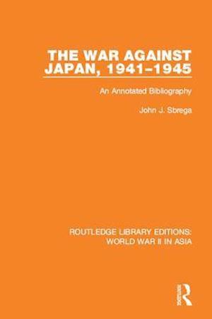 War Against Japan, 1941-1945 af John J. Sbrega