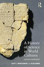 History of Science in World Cultures af Scott L. Montgomery