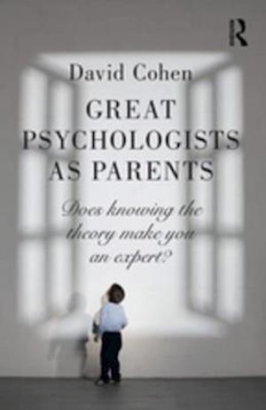 Great Psychologists as Parents af David Cohen