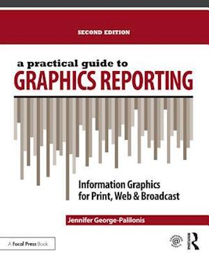 Practical Guide to Graphics Reporting af Jennifer George-Palilonis