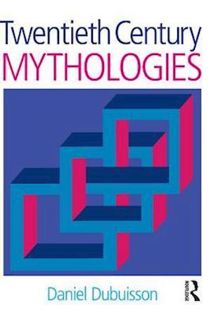 Twentieth Century Mythologies af Martha Cunningham