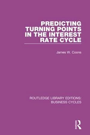 Predicting Turning Points in the Interest Rate Cycle (RLE: Business Cycles) af James W. Coons