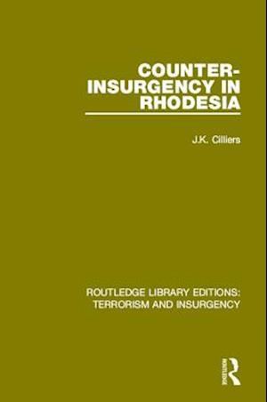 Counter-Insurgency in Rhodesia (RLE: Terrorism and Insurgency) af Jakkie Cilliers