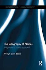 Geography of Names (Routledge Studies in Human Geography)