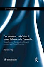 On Aesthetic and Cultural Issues in Pragmatic Translation (China Perspectives)