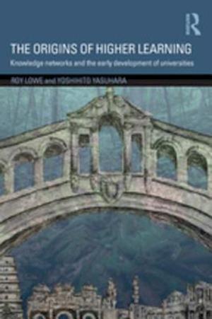 Origins of Higher Learning af Roy Lowe, Yoshihito Yasuhara