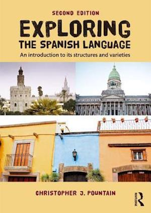 Exploring the Spanish Language af Christopher Pountain