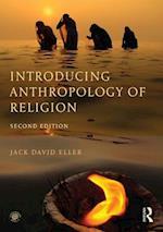 Introducing Anthropology of Religion af Jack David Eller