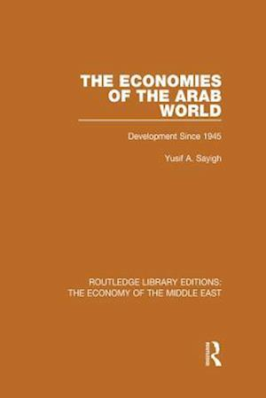 Economies of the Arab World (RLE Economy of Middle East) af Yusuf A. Sayigh