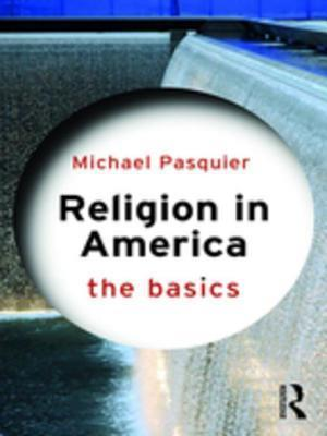 Religion in America: The Basics af Michael Pasquier
