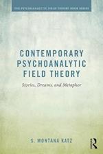 Contemporary Psychoanalytic Field Theory (Psychoanalytic Field Theory Book Series)