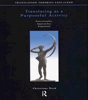 Translating as a Purposeful Activity af Christiane Nord