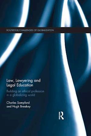Law, Lawyering and Legal Education af Charles Sampford, Hugh Breakey