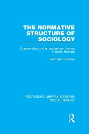 Normative Structure of Sociology (RLE Social Theory) af Hermann Strasser