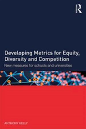 Developing Metrics for Equity, Diversity and Competition af Anthony Kelly