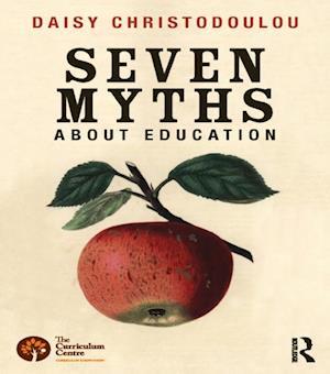 Seven Myths About Education af Daisy Christodoulou