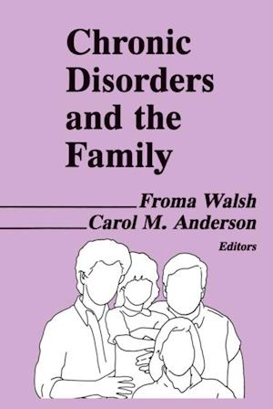 Chronic Disorders and the Family af Froma Walsh