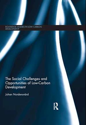 Social Challenges and Opportunities of Low Carbon Development af Johan Nordensvard