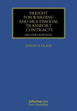 Freight Forwarding and Multi Modal Transport Contracts af David Glass