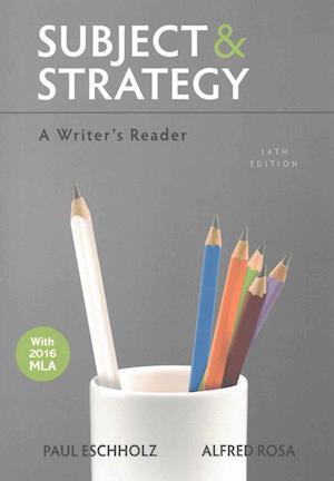 Bog, hardback Subject and Strategy & Launchpad Solo for Readers and Writers (Six-Month Access)Subject and Strategy & Launchpad Solo for Readers and Writers (Six-Mon af Paul Eschholz, Bedford/St Martin's, Alfred Rosa