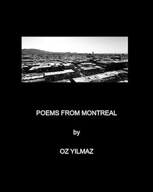 Poems from Montreal af Oz Yilmaz