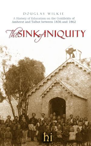 The Sink of Iniquity af Douglas Wilkie
