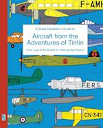 A Scale Modeller's Guide to Aircraft from the Adventures of Tintin af Richard Humberstone