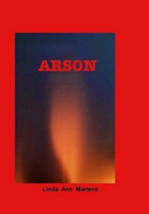 Arson af Linda Ann Martens