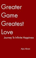 Greater Game Greatest Love