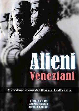 Alieni Veneziani af Antonio Borrelli, Andrea Paladin, Giorgio Girace